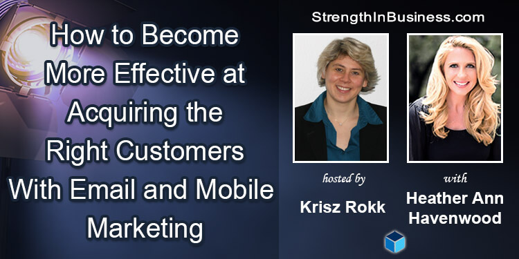 StrengthInBusiness Krisz Rokk and Heather Havenwood on Email Marketing