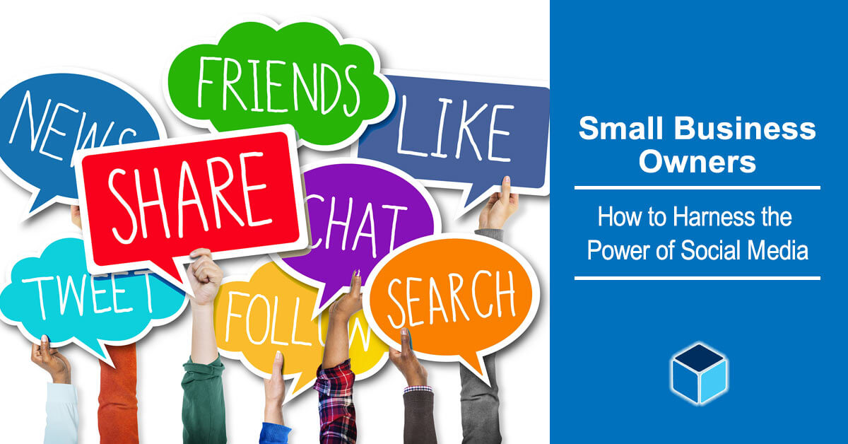 Small Business Owners: How to Harness the Power of Social Media