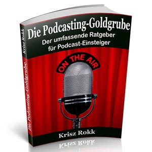 Die Podcasting-Goldgrube - StrengthInBusiness